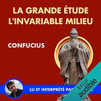 La Grande Étude. L'invariable Milieu