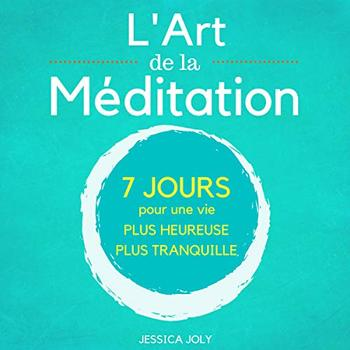 L'Art de la Méditation: Le Guide Ultime